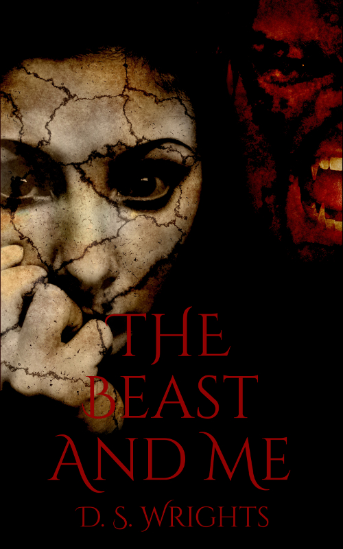 The Beast and Me by D.S. Wrights